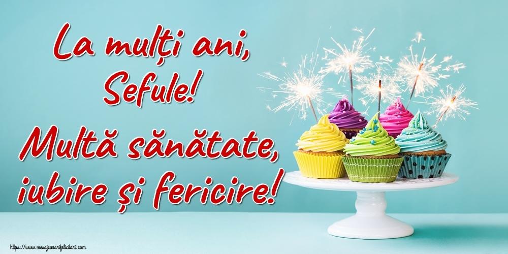 Felicitari frumoase de la multi ani pentru Sef | La mulți ani, sefule! Multă sănătate, iubire și fericire!