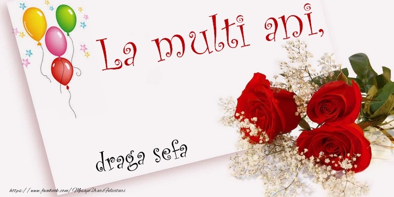 Felicitari frumoase de la multi ani pentru Sefa | La multi ani, draga sefa
