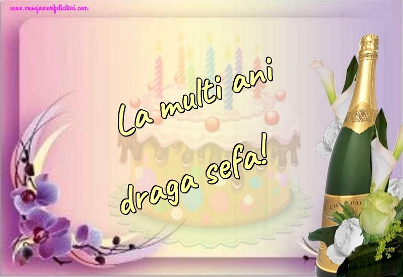 Felicitari frumoase de la multi ani pentru Sefa | La multi ani draga sefa!