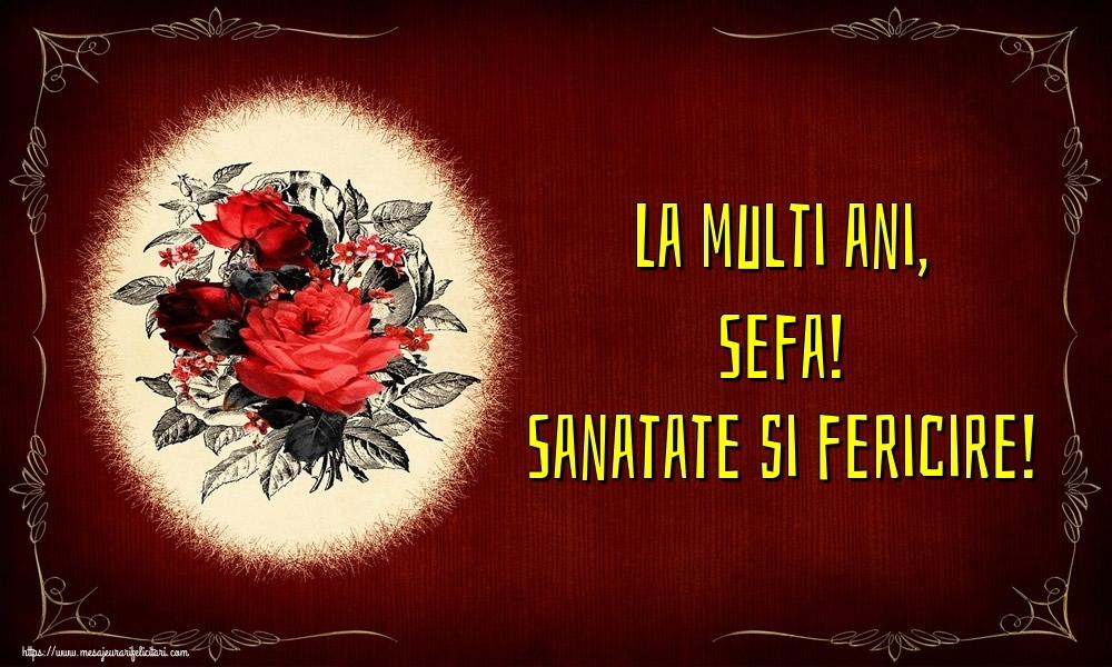 Felicitari frumoase de la multi ani pentru Sefa | La multi ani, sefa! Sanatate si fericire!