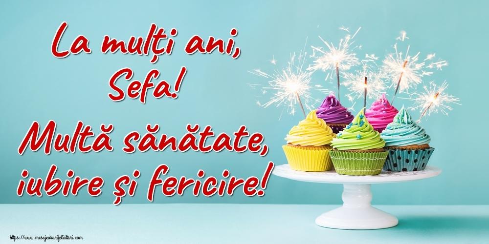 Felicitari frumoase de la multi ani pentru Sefa | La mulți ani, sefa! Multă sănătate, iubire și fericire!