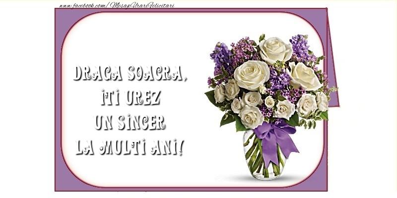 Felicitari frumoase de la multi ani pentru Soacra   Iti urez un sincer La Multi Ani! draga soacra
