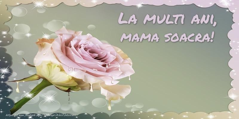 Felicitari frumoase de la multi ani pentru Soacra   La multi ani, mama soacra!