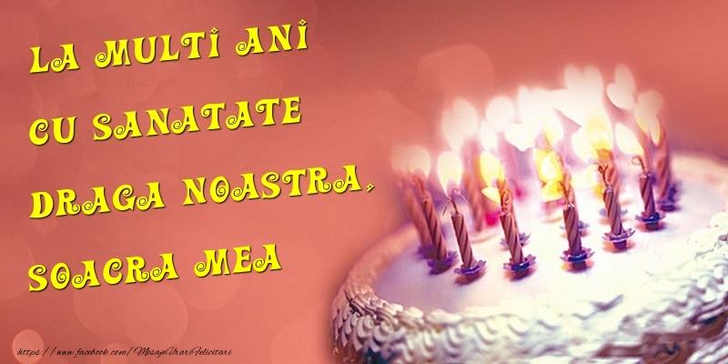 Felicitari frumoase de la multi ani pentru Soacra | La multi ani cu sanatate draga noastra, soacra mea