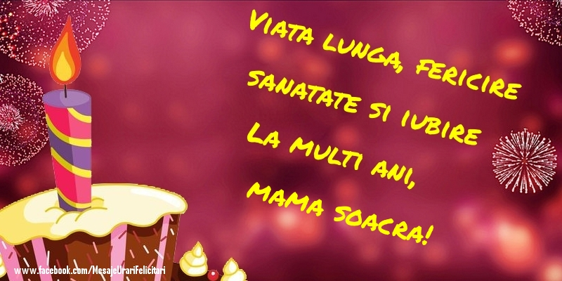 Felicitari frumoase de la multi ani pentru Soacra | Viata lunga, fericire sanatate si iubire La multi ani, mama soacra