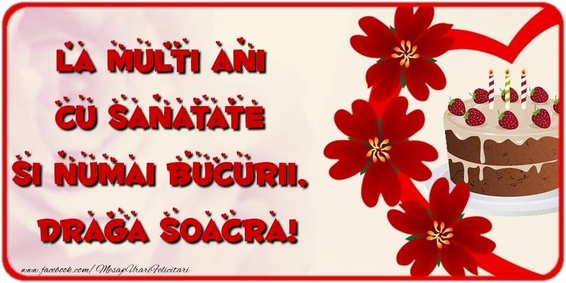 Felicitari frumoase de la multi ani pentru Soacra | La multi ani cu sanatate si numai bucurii, draga soacra