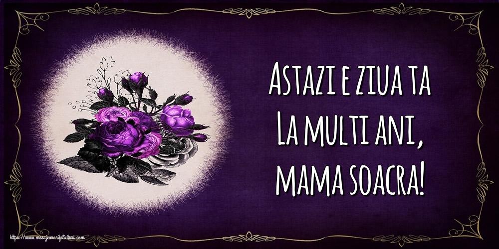 Felicitari frumoase de la multi ani pentru Soacra | Astazi e ziua ta La multi ani, mama soacra!