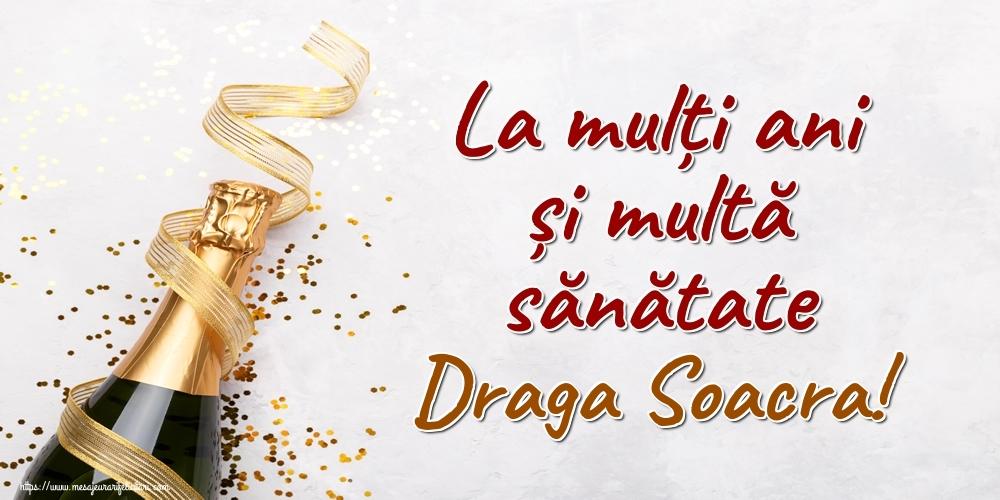 Felicitari frumoase de la multi ani pentru Soacra   La mulți ani și multă sănătate draga soacra!