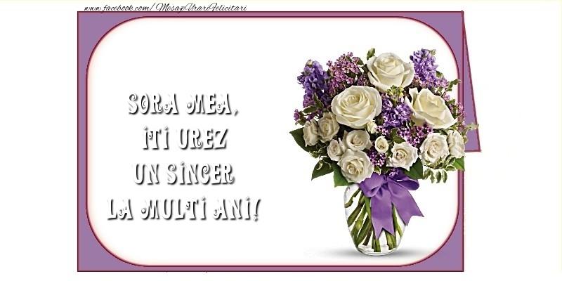 Felicitari frumoase de la multi ani pentru Sora   Iti urez un sincer La Multi Ani! surioara