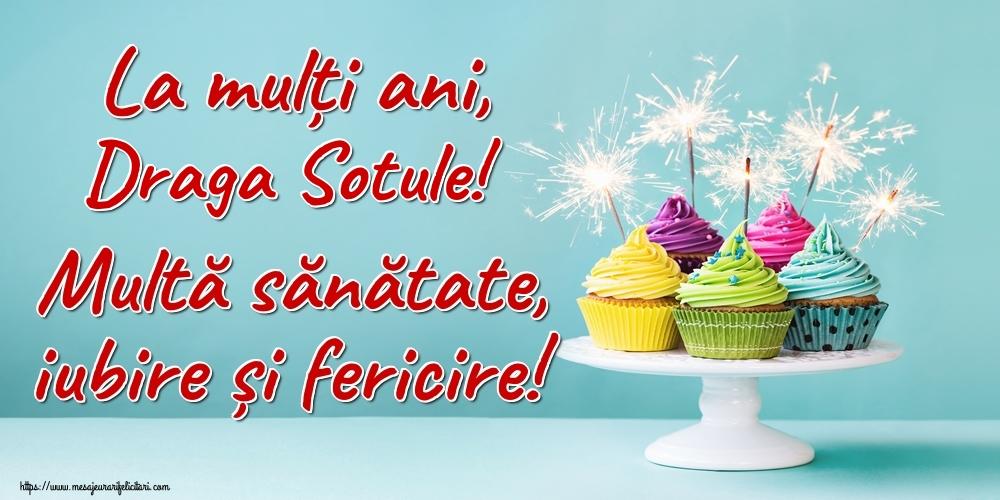 Felicitari frumoase de la multi ani pentru Sot | La mulți ani, draga sotule! Multă sănătate, iubire și fericire!