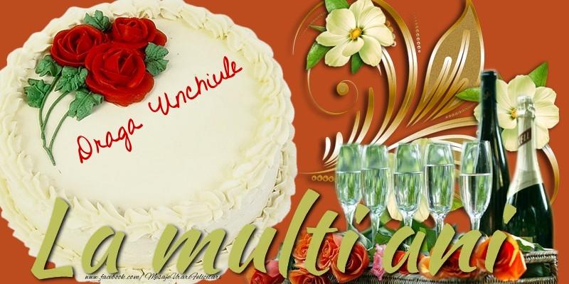 Felicitari frumoase de la multi ani pentru Unchi   La multi ani, draga unchiule!