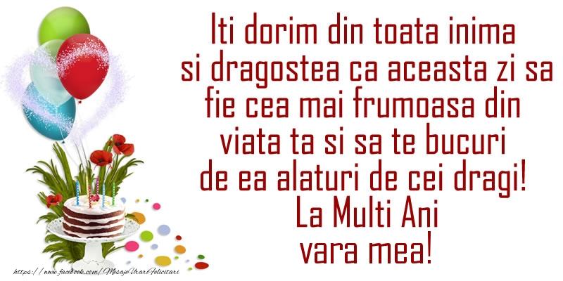 Felicitari frumoase de la multi ani pentru Verisoara | Iti dorim din toata inima si dragostea ca aceasta zi sa fie cea mai frumoasa din viata ta ... La Multi Ani vara mea!