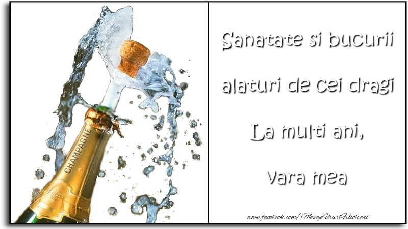 Felicitari frumoase de la multi ani pentru Verisoara   Sanatate si bucurii alaturi de cei dragi La multi ani, vara mea