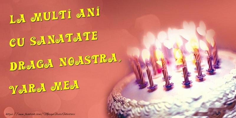 Felicitari frumoase de la multi ani pentru Verisoara | La multi ani cu sanatate draga noastra, vara mea