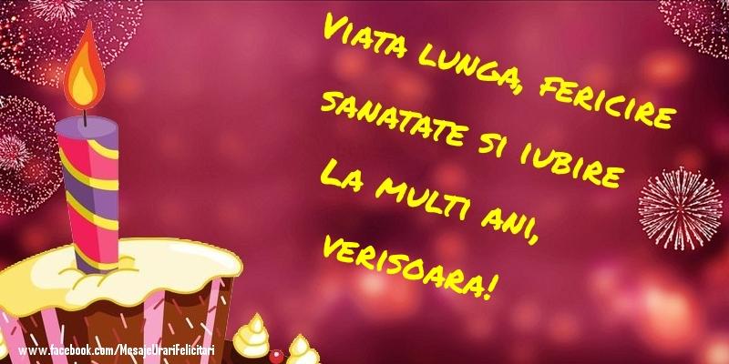 Felicitari frumoase de la multi ani pentru Verisoara | Viata lunga, fericire sanatate si iubire La multi ani, verisoara