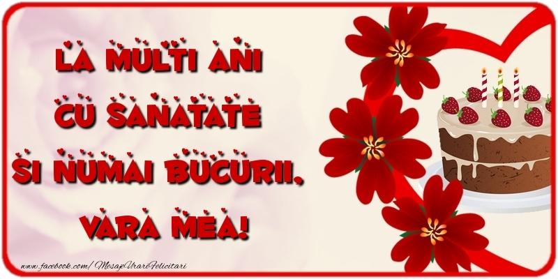 Felicitari frumoase de la multi ani pentru Verisoara | La multi ani cu sanatate si numai bucurii, vara mea
