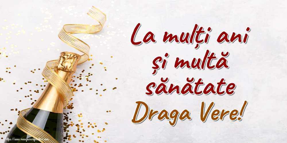 Felicitari frumoase de la multi ani pentru Verisor   La mulți ani și multă sănătate draga vere!