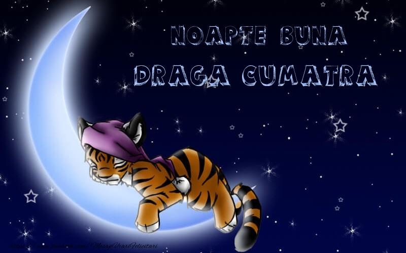 Felicitari frumoase de noapte buna pentru Cumatra | Noapte buna draga cumatra