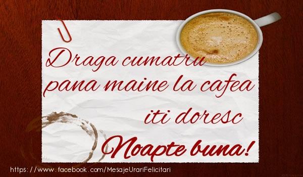 Felicitari frumoase de noapte buna pentru Cumatru | Draga cumatru pana maine la cafea iti doresc Noapte buna!