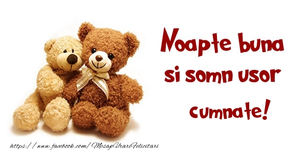 Felicitari frumoase de noapte buna pentru Cumnat | Noapte buna si Somn usor cumnate!