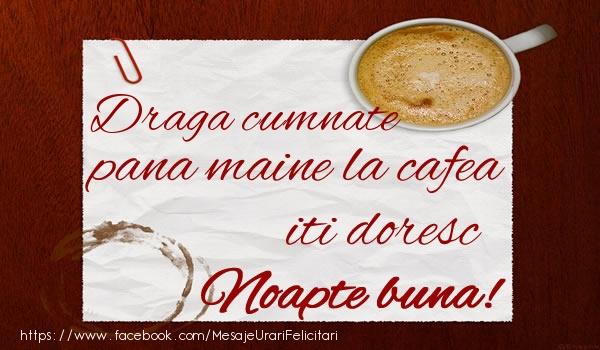 Felicitari frumoase de noapte buna pentru Cumnat | Draga cumnate pana maine la cafea iti doresc Noapte buna!