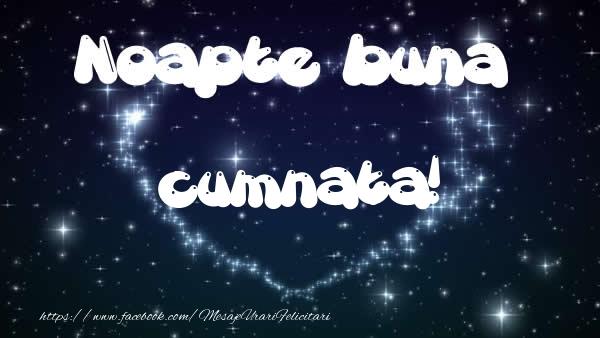 Felicitari frumoase de noapte buna pentru Cumnata   Noapte buna cumnata!