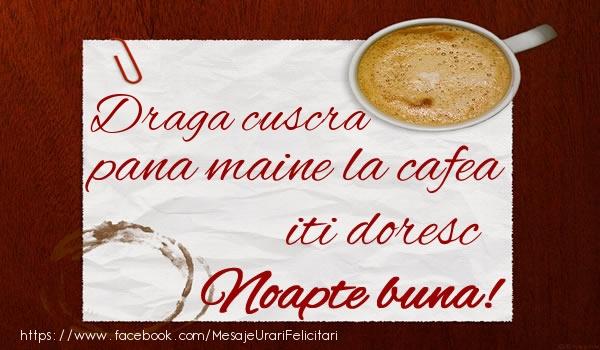 Felicitari frumoase de noapte buna pentru Cuscra | Draga cuscra pana maine la cafea iti doresc Noapte buna!