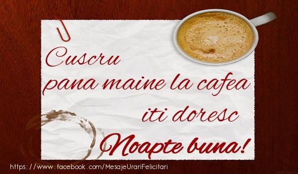 Felicitari frumoase de noapte buna pentru Cuscru | Cuscru pana maine la cafea iti doresc Noapte buna!