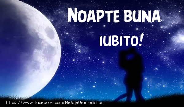 Felicitari frumoase de noapte buna pentru Iubita | Noapte buna iubito!