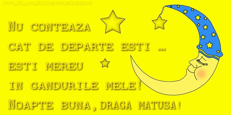 Felicitari frumoase de noapte buna pentru Matusa | Nu conteaza  cat de departe esti …  esti mereu in  gandurile mele!  Noapte buna, draga matusa