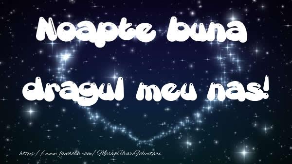 Felicitari frumoase de noapte buna pentru Nas | Noapte buna dragul meu nas!