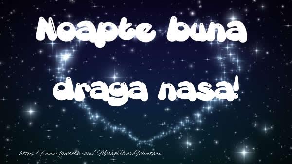 Felicitari frumoase de noapte buna pentru Nasa | Noapte buna draga nasa!