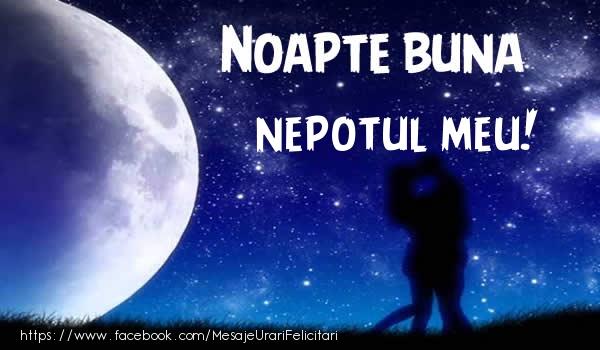 Felicitari frumoase de noapte buna pentru Nepot | Noapte buna nepotul meu!