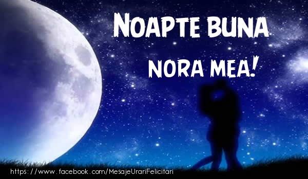 Felicitari frumoase de noapte buna pentru Nora | Noapte buna nora mea!