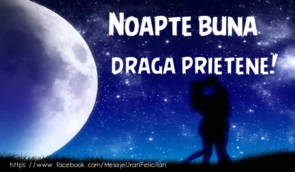 Felicitari frumoase de noapte buna pentru Prieten | Noapte buna draga prietene!