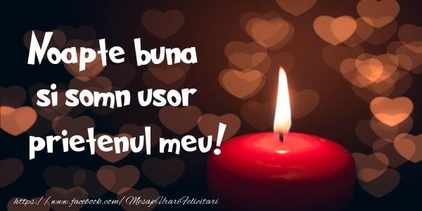 Felicitari frumoase de noapte buna pentru Prieten | Noapte buna si Somn usor prietenul meu!