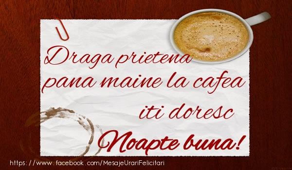Felicitari frumoase de noapte buna pentru Prietena | Draga prietena pana maine la cafea iti doresc Noapte buna!