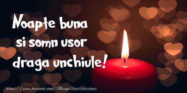 Felicitari frumoase de noapte buna pentru Unchi | Noapte buna si Somn usor draga unchiule!