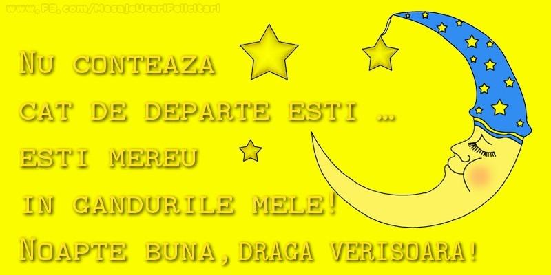 Felicitari frumoase de noapte buna pentru Verisoara | Nu conteaza  cat de departe esti …  esti mereu in  gandurile mele!  Noapte buna, draga verisoara