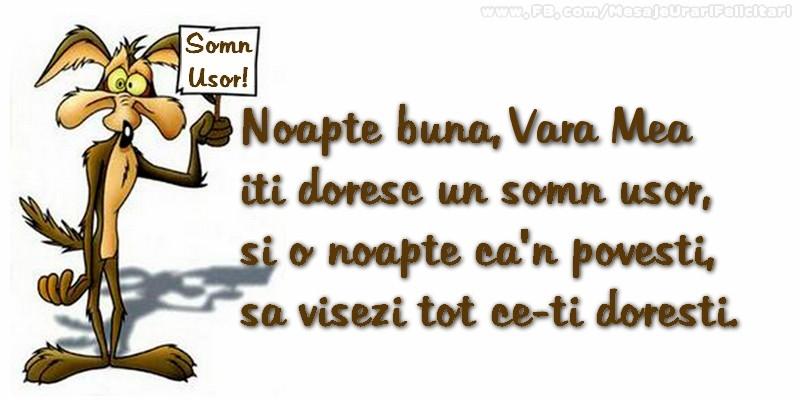 Felicitari frumoase de noapte buna pentru Verisoara | Noapte buna, vara mea. Iti doresc un somn usor,  si o noapte ca-n povesti,  sa visezi tot ce-ti doresti.