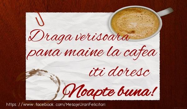 Felicitari frumoase de noapte buna pentru Verisoara | Draga verisoara pana maine la cafea iti doresc Noapte buna!