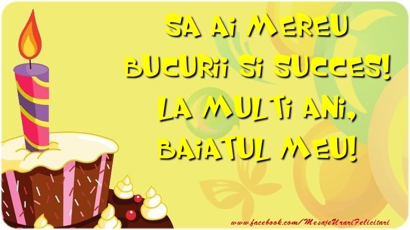 Felicitari frumoase de zi de nastere pentru Baiat | Sa ai mereu bucurii si succes! La multi ani, baiatul meu