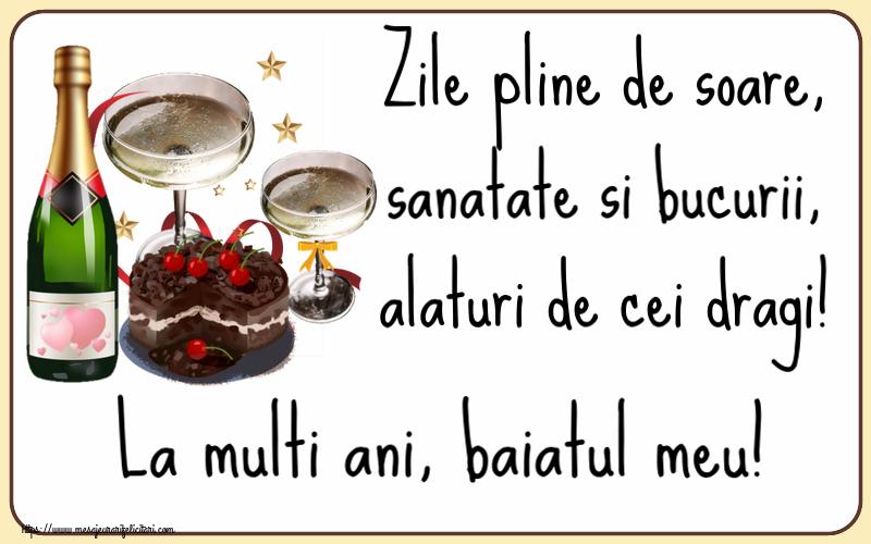 Felicitari frumoase de zi de nastere pentru Baiat | Zile pline de soare, sanatate si bucurii, alaturi de cei dragi! La multi ani, baiatul meu!