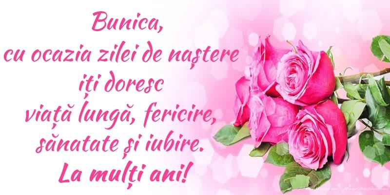 Felicitari frumoase de zi de nastere pentru Bunica | Bunica, cu ocazia zilei de naștere iți doresc viață lungă, fericire, sănatate și iubire. La mulți ani!