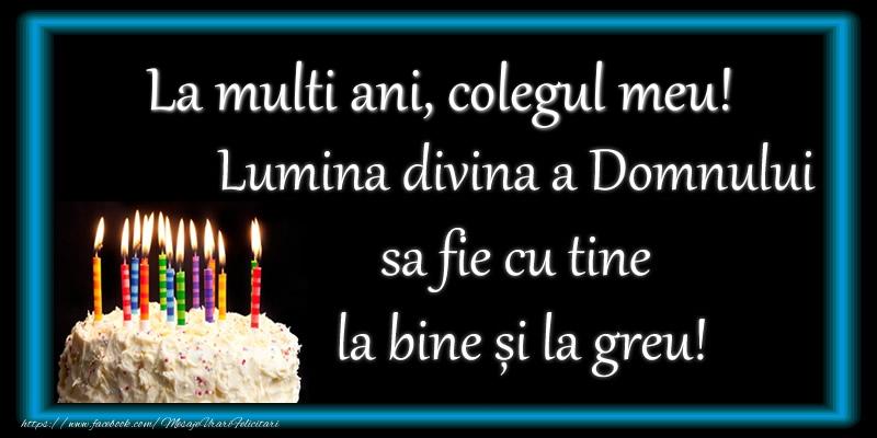Felicitari frumoase de zi de nastere pentru Coleg | La multi ani, colegul meu! Lumina divina a Domnului sa fie cu tine la bine și la greu!