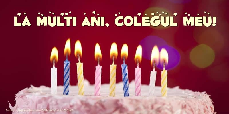 Felicitari frumoase de zi de nastere pentru Coleg | Tort - La multi ani, colegul meu!