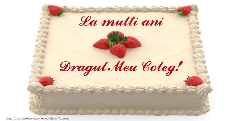 Felicitari frumoase de zi de nastere pentru Coleg | Tort cu capsuni - La multi ani dragul meu coleg!