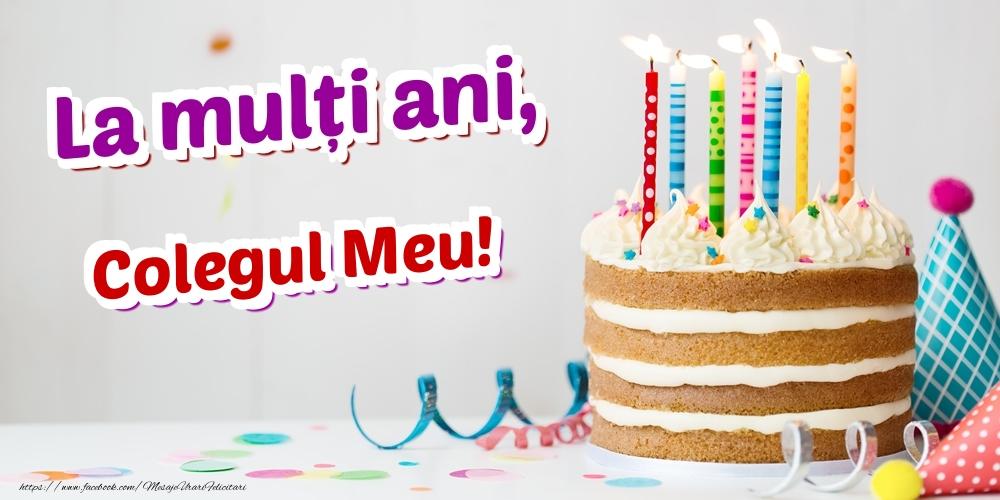 Felicitari frumoase de zi de nastere pentru Coleg   La mulți ani, colegul meu