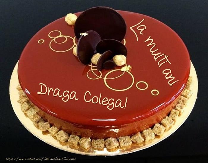 Felicitari frumoase de zi de nastere pentru Colega | Tort - La multi ani draga colega!