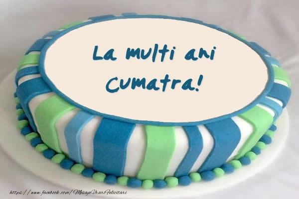 Felicitari frumoase de zi de nastere pentru Cumatra | Tort La multi ani cumatra!